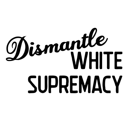 Dismantle White Supremacy, Bespoke Hogaboom